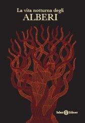 la vita notturna degli alberi, Salani  sulle pagine nere, rilegate a mano, assistiamo alla straordinaria metamorfosi: i tronchi si trasformano in forme zoomorfe, e i rami fioriscono di creature misteriose.... Ogni immagine è accompagnata da un breve mito sulla creazione o sulla trasformazione dell'albero raffigurato.