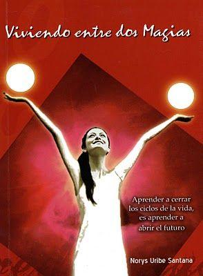 NORYS URIBE SANTANA: VIVIENDO ENTRE DOS MAGIAS