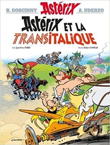 Astérix - Astérix et la Transitalique - n°37 - René Goscinny, Albert Uderzo, Jean-Yves Ferri, Didier Conrad
