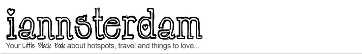 Your Little Black Book about hotspots, travel and things to love in Amsterdam >> iannsterdam.com