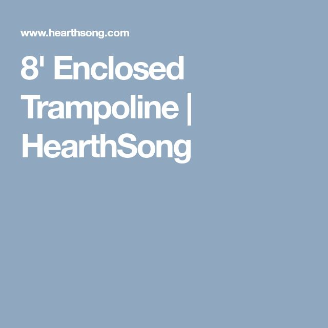 8' Enclosed Trampoline | HearthSong