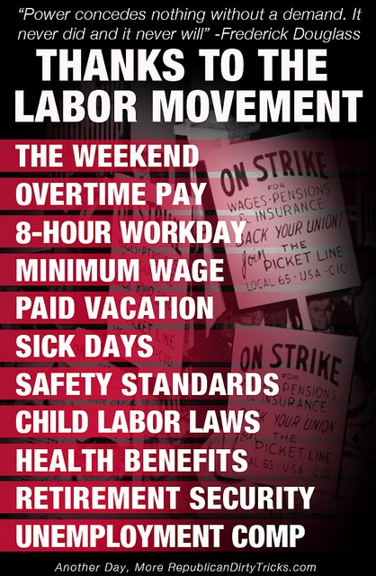 The same Labor Movement Republicans have Voted Against!!