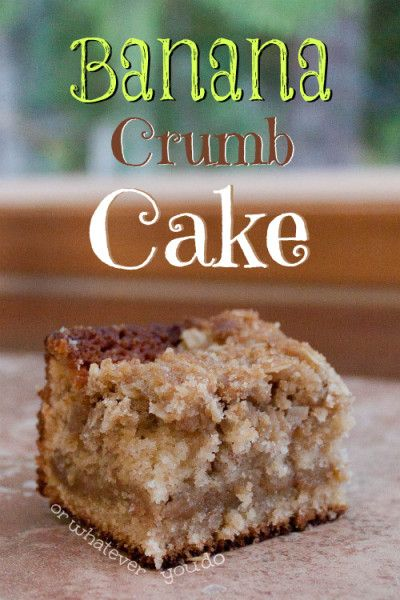 Banana Crumb Cake with a Cinnamon Crumb Middle layer and Oatmeal Crumb Topping