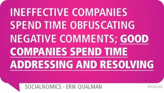 Ineffective companies spend time obfuscating negative comments; good companies spend time addressing and resolving
