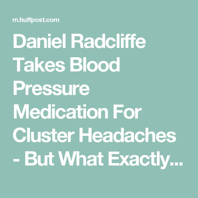 Daniel Radcliffe Takes Blood Pressure Medication For Cluster Headaches - But What Exactly Is The Condition? | HuffPost UK