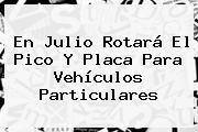 http://tecnoautos.com/wp-content/uploads/imagenes/tendencias/thumbs/en-julio-rotara-el-pico-y-placa-para-vehiculos-particulares.jpg Pico Y Placa Cali. En julio rotará el Pico y Placa para vehículos particulares, Enlaces, Imágenes, Videos y Tweets - http://tecnoautos.com/actualidad/pico-y-placa-cali-en-julio-rotara-el-pico-y-placa-para-vehiculos-particulares/