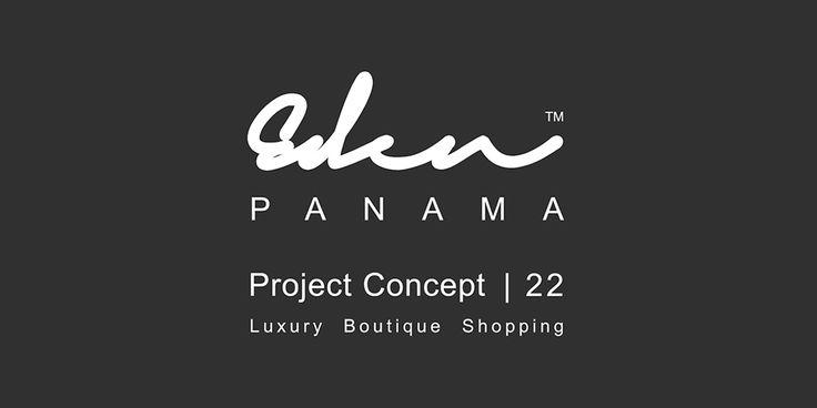 Eden Panama | Master Plan Concept | 2012-2014 | Sector 22 | #Luxury #Boutique #Shopping Center | #Restaurant #Bar #Cafe #Luxury #Brands #louisvuitton #cartier #gucci #versace #bentley #porsche | ©2017