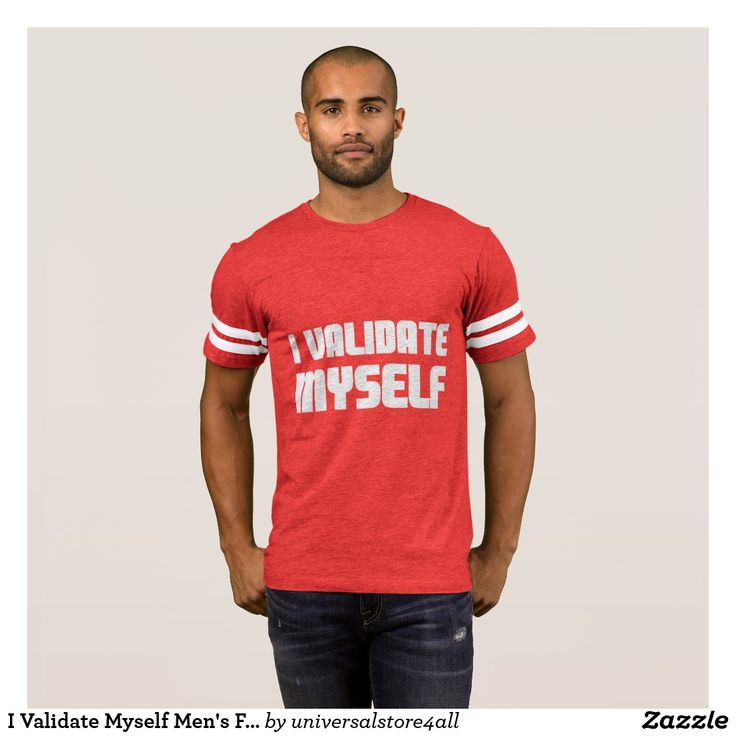 I Validate Myself Men's Football T-Shirt