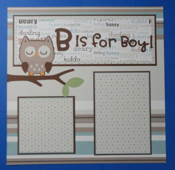 Owl Baby Boy Scrapbook Page Paper Piecing B is by BabyBearsCottage, $7.99  This page is so cute.