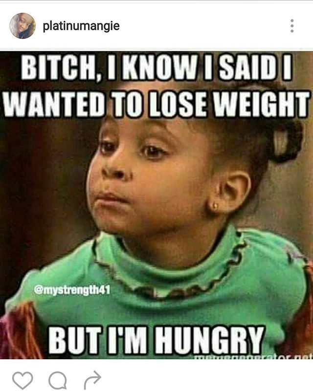 #CurrentSituation #Bih #IMHUNGRY #illtrytomorrow #these10lbswillbegone #itsabttobetwelvenow #bczimabttotearsomeshishup
