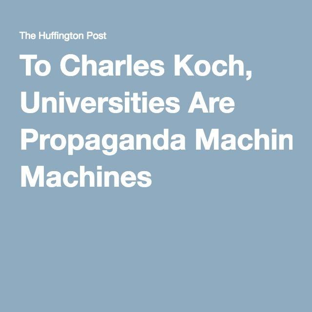 To Charles Koch, Universities Are Propaganda Machines