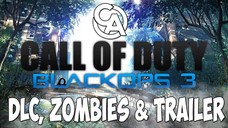 Call of Duty: BLACK OPS 3 DLC, ZOMBIES & BLACK OPS 3 TRAILER official 2015