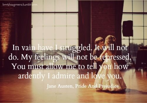 Quotes About Love And Marriage In Pride And Prejudice : pride and prejudice quote Tumblr jane Austen Pinterest To be ...