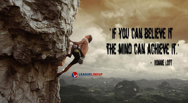 If you can believe it, the mind can achieve it. - Ronnie Lott #Motivationalquotes