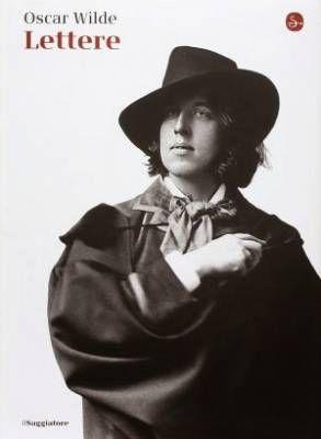 Le lettere di Oscar Wilde: quando letteratura e biografia s'incontrano