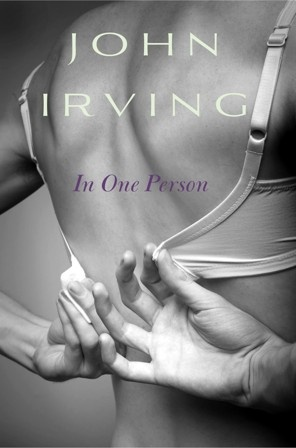"John Irving's ""In One Person"" explores his old themes but breaks new ground too."