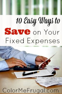 """Have you ever questioned exactly how """"fixed"""" your fixed expenses are? I recently shaved hundreds off of our monthly expenses by doing this! Check out these ways to save big money on your fixed expenses."""