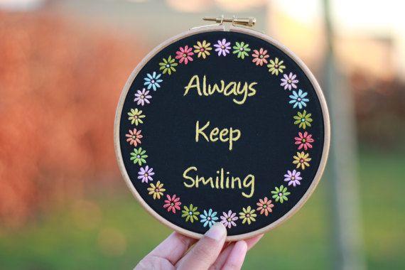 Hand Embroidery Hoop Art Always Keep Smiling Inspirational