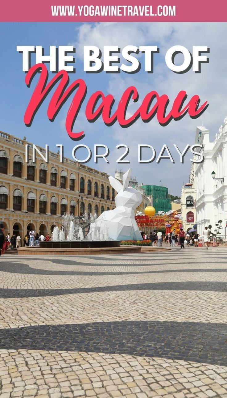 The Best Things To Do In Macau Beyond Seeing The Ruins Of St Paul S Asia Travel World Heritage Sites Practical Travel