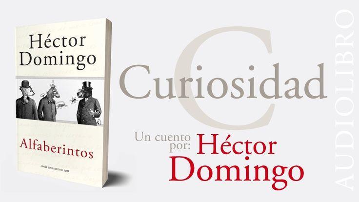 ALFABERINTOS, audiolibro | C de Curiosidad, por Héctor Domingo.