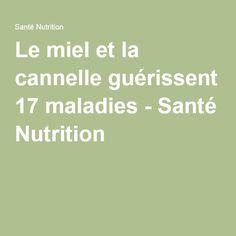 Le miel et la cannelle guérissent 17 maladies - Santé Nutrition......DOCUMENT....  .lire la suite / http://www.sport-nutrition2015.blogspot.com