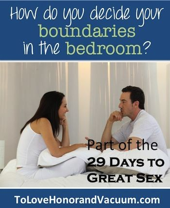 """Deciding Your Boundaries Together--to make sure that you're making love, not just """"having sex"""". (tasteful marriage series!)"""