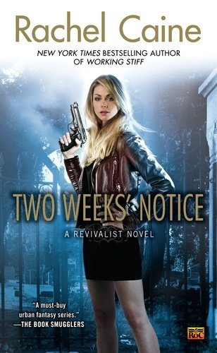 Two Weeks' Notice (Revivalist, Book 2) by Rachel Caine, http://www.amazon.com/dp/0451464621/ref=cm_sw_r_pi_dp_-o-hqb0JWKMT6