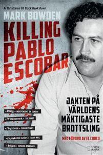Boklysten: Killing Pablo Escobar: Jakten på världens mäktigas...