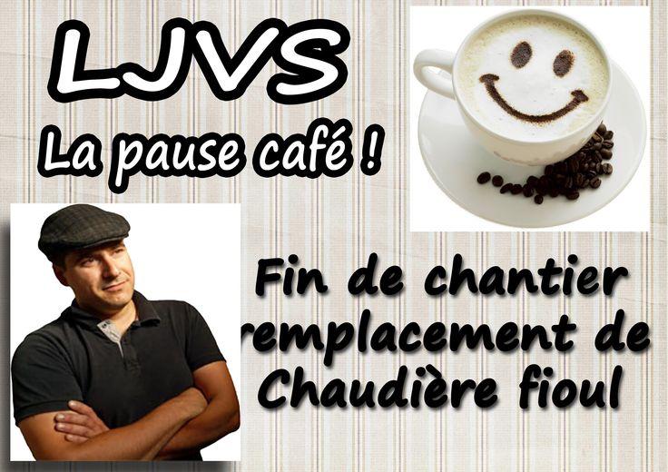 La pause café - Fin de chantier remplacement de chaudière fioul - LJVS - FR
