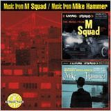 The Music from M Squad/The Music from Mickey Spillane's Hammer [CD]