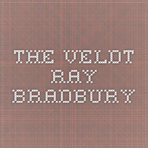 The veldt by ray bradburry essay