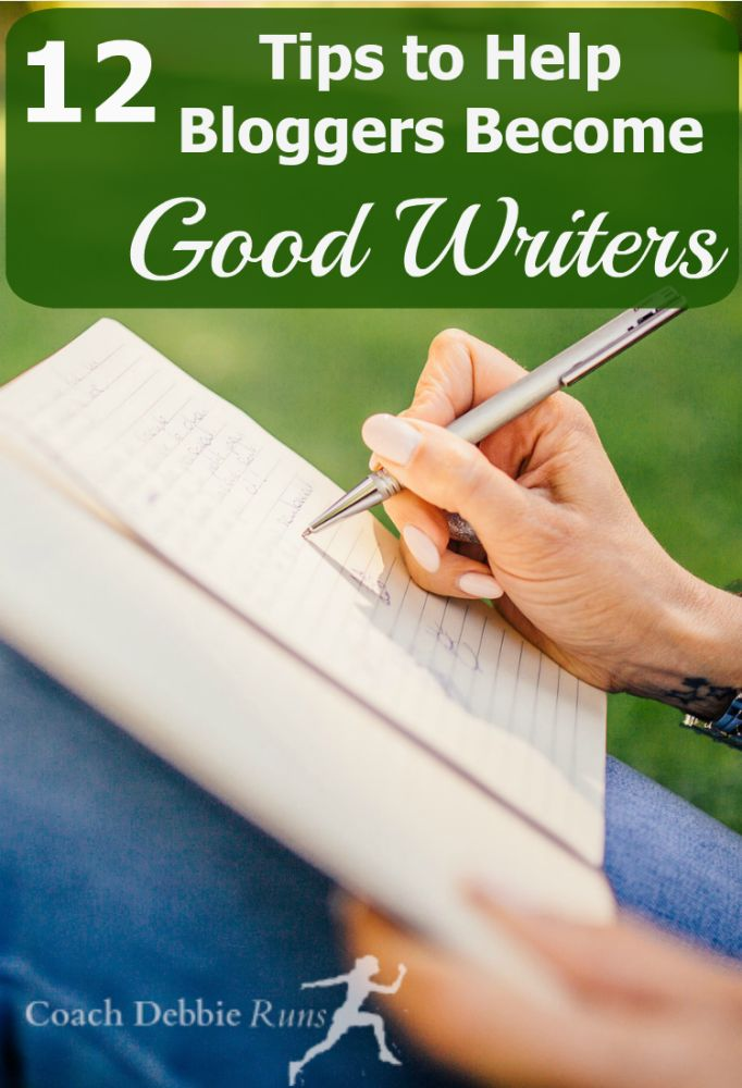 Just because you're a blogger doesn't mean that you're a good writer. Here are 12 tips that will help bloggers become good writers.