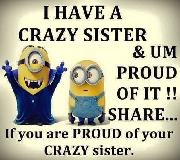 Top 100 Sister Quotes And Funny Sayings With Images: 328 Best Images About All My Minions On Pinterest