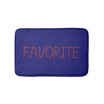 Favorite Small Bath Mat - red gifts color style cyo diy personalize unique