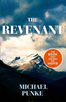 The Revenant by Michael Punke, now listed on BookLikes