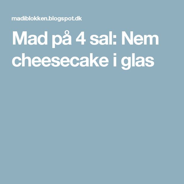 Mad på 4 sal: Nem cheesecake i glas