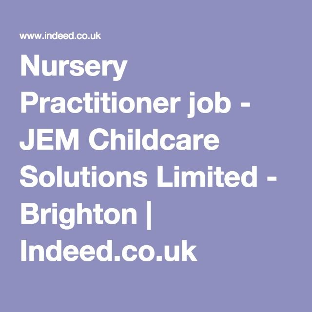 Nursery Practitioner job - JEM Childcare Solutions Limited - Brighton | Indeed.co.uk