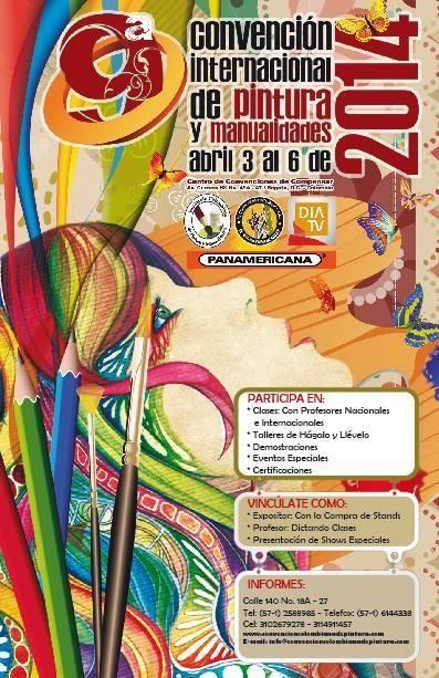 9ª CONVENCION DE PINTURA Y MANUALIDADES DEL 3 AL 6 DE ABRIL DE 2014, EN COMPENSAR DE LA AV 68 BERNABELA PRESENTE COMO EXPOSITOR. LOS ESPERAMOS!!!!