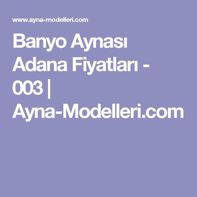 Banyo Aynası AdanaFiyatları - 003 | Ayna-Modelleri.com