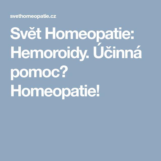 Svět Homeopatie: Hemoroidy. Účinná pomoc? Homeopatie!
