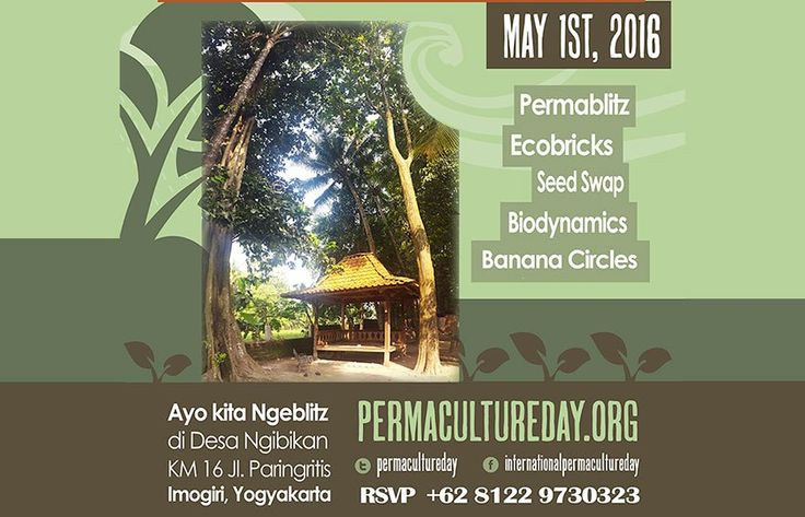Come celebration International Permaculture Day in Imogiri, South Jogjakarta, Indonesia, with Permablitz Jogja and Friends. We'll be making Banana Circles, Learning how to make Ecobricks, No-…