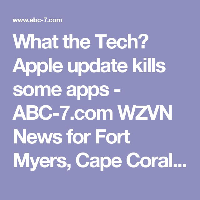 What the Tech? Apple update kills some apps - ABC-7.com WZVN News for Fort Myers, Cape Coral & Naples, Florida