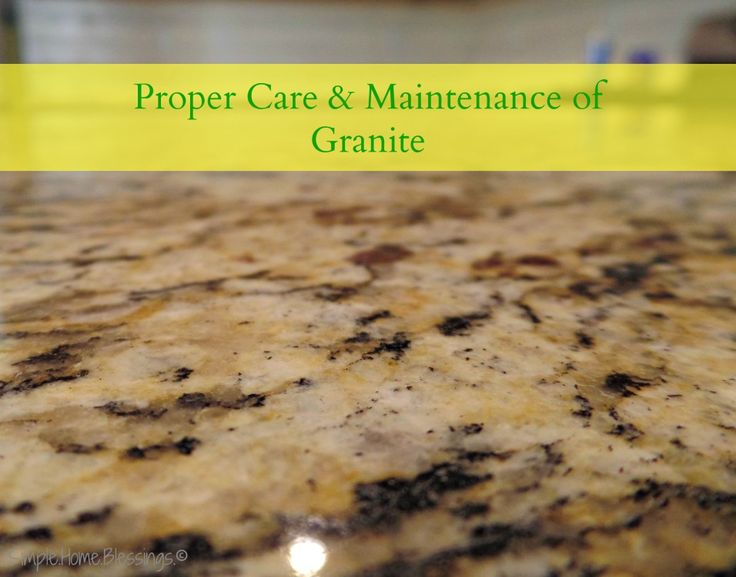 Proper Care and Maintenance of Granite How to clean