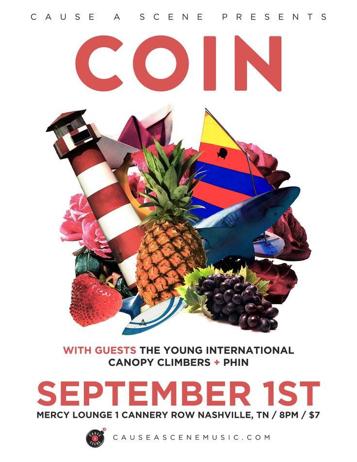 Cause A Scene presents COIN, The Young International & more  Sunday, Sep 01, 2013 8:00 PM CDT (7:00 PM Doors) Mercy Lounge, Nashville, TN 18 years and over — Poster designed by Ian Baldwin