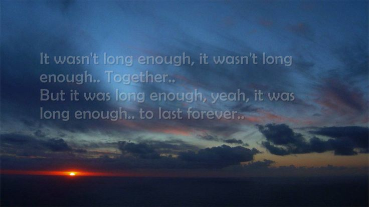 """Rascal Flatts - Forever  """"I miss you so much - your light, your smile, your ways""""  """"It wasn't long enough but it was long enough to last forever"""""""
