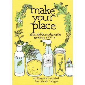 um... handwritten pages and illustrations, earthy potions and lotions! What more could you want!Book Worth, Sustainable Nests, Places, Reading Lists, Affordable, Raleigh Briggs, Beautiful Products, Diy Cleaners, Nests Skills
