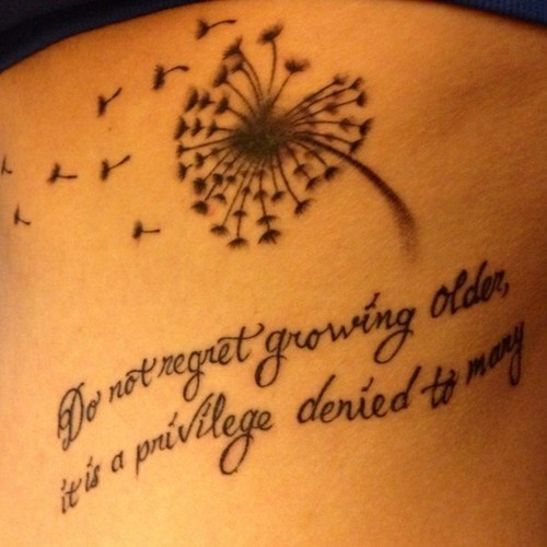 Love this quote and you all know I'm a fan of dandelion tattoos from this board :P