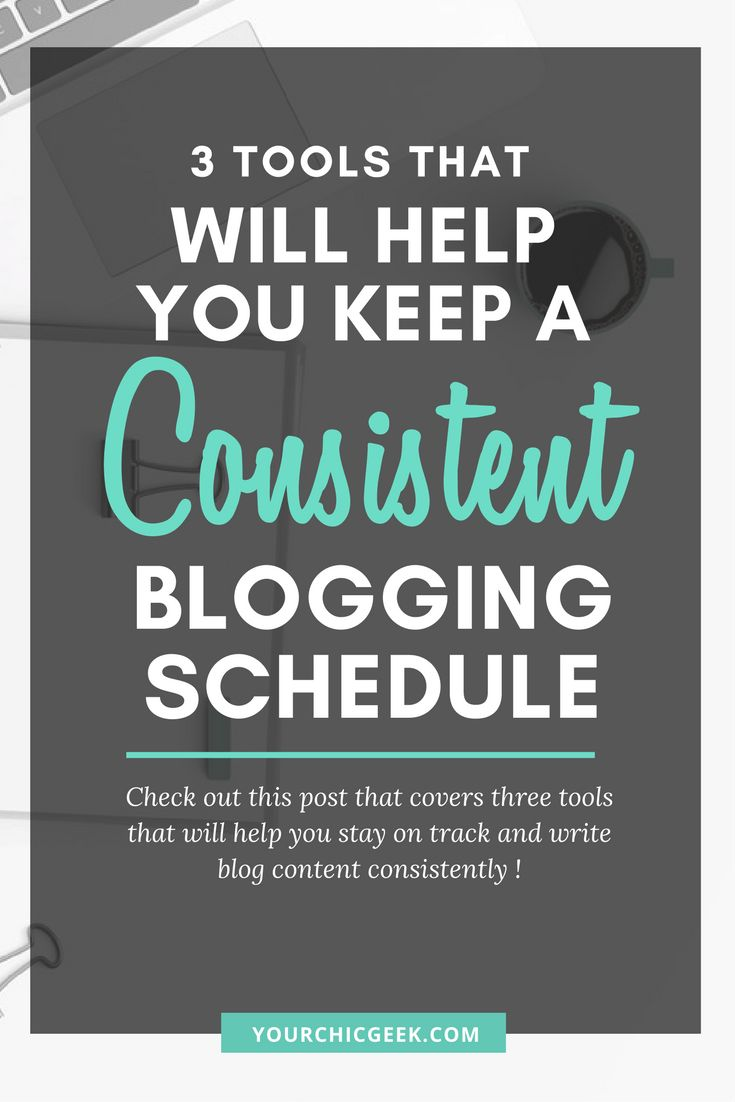How to Blog Consistently Tools and Resources for Bloggers
