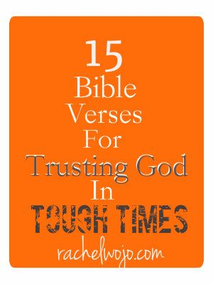 15 Bible Verses for Trusting God in Tough Times. Nice to have on hand...sometimes you're too upset in the moment to find it yourself.