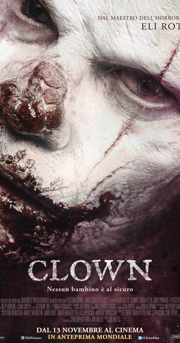 Directed by Jon Watts.  With Eli Roth, Peter Stormare, Laura Allen, Christian Distefano. A loving father finds a clown suit for his son's birthday party, only to realize that it is not a suit at all.